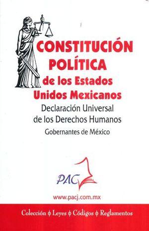 CONSTITUCION POLITICA DE LOS ESTADOS UNIDOS MEXICANOS / DECLARACION UNIVERSAL DE LOS DERECHOS HUMANOS / GOBERNANTES DE MEXICO