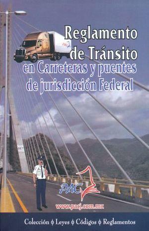 RELGAMENTO DE TRANSITO EN CARRETERAS Y PUENTES DE JURISDICCION FEDERAL 2018