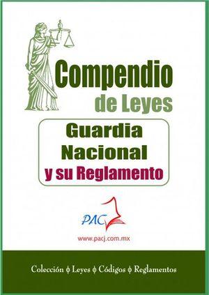 Compendio de leyes. Guardia Nacional y su reglamento