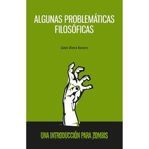 ALGUNAS PROBLEMATICAS FILOSOFICAS