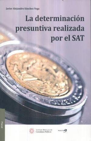 DETERMINACION PRESUNTIVA REALIZADA POR EL SAT, LA