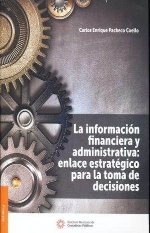 INFORMACION FINANCIERA Y ADMINISTRATIVA, LA. ENLACE ESTRATEGICO PARA LA TOMA DE DECISIONES