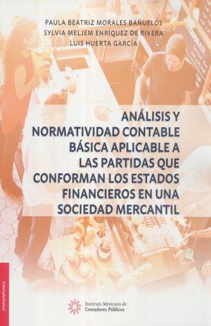 ANALISIS Y NORMATIVIDAD CONTABLE BASICA APLICABLE A LAS PARTIDAS QUE CONFORMAN LOS ESTADOS FINANCIEROS EN UNA SOCIEDAD MERCANTIL