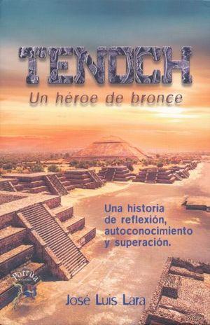 TENOCH. UN HEROE DE BRONCE