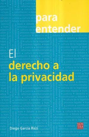 PARA ENTENDER EL DERECHO A LA PRIVACIDAD