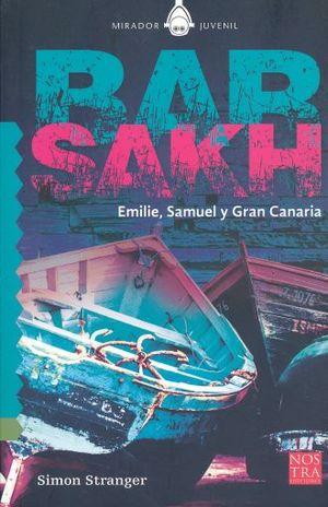 BARSAKH. EMILIE SAMUEL Y GRAN CANARIA