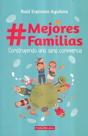 #MEJORES FAMILIAS. CONSTRUYENDO UNA SANA CONVIVENCIA