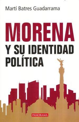 MORENA Y SU IDENTIDAD POLITICA