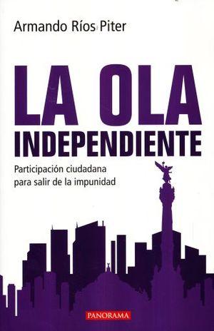 OLA INDEPENDIENTE, LA. PARTICIPACION CIUDADANA PARA SALIR DE LA IMPUNIDAD