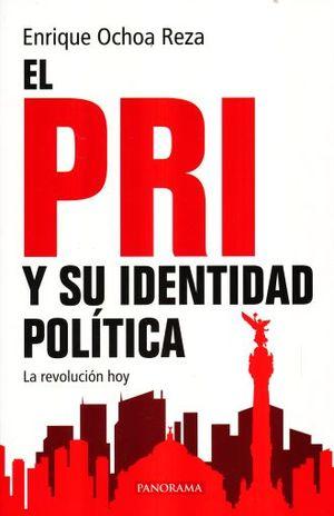 PRI Y SU IDENTIDAD POLITICA, EL. LA REVOLUCION HOY