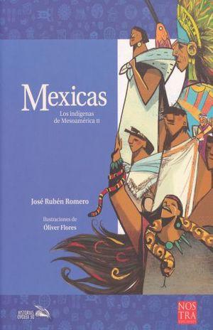 MEXICAS. LOS INDIGENAS DE MESOAMERICA 2
