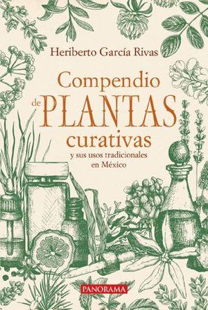 Compendio de plantas curativas y sus usos tradicionales en México