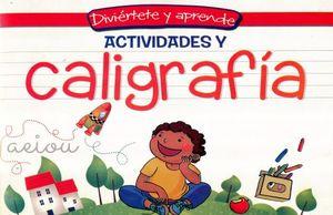 ACTIVIDADES Y CALIGRAFIA. DIVIERTETE Y APRENDE