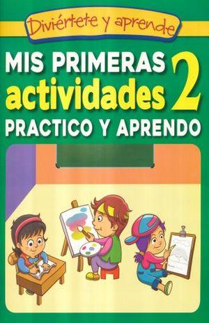 MIS PRIMERAS ACTIVIDADES 2. PRACTICO Y APRENDO / DIVIERTETE Y APRENDE