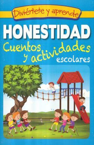 HONESTIDAD. CUENTOS Y ACTIVIDADES ESCOLARES / DIVIERTETE Y APRENDE