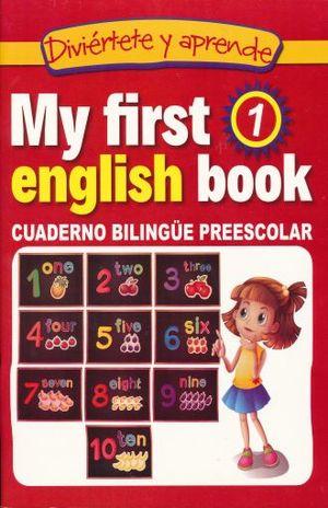 DIVIERTETE Y APRENDE. MY FIRST ENGLISH BOOK 1