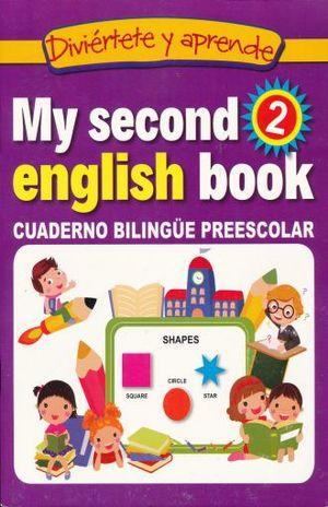 DIVIERTETE Y APRENDE. MY SECOND ENGLISH BOOK 2