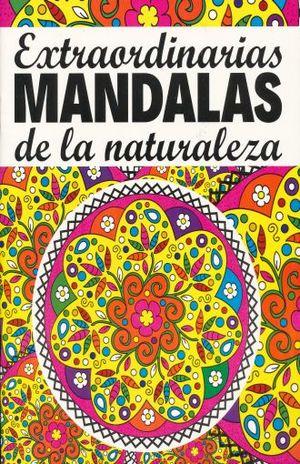 EXTRAORDINARIOS MANDALAS DE LA NATURALEZA