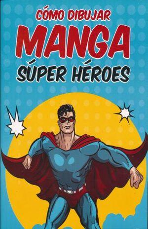 COMO DIBUJAR MANGA SUPER HEROES
