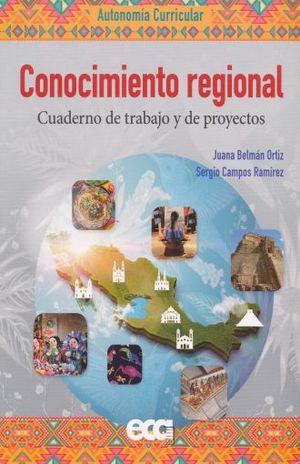 CONOCIMIENTO REGIONAL. CUADERNO DE TRABAJO Y DE PROYECTOS
