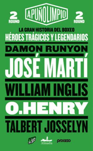 GRAN HISTORIA DEL BOXEO, LA. HEROES TRAGICOS Y LEGENDARIOS / A PUÑO LIMPIO ROUND 2