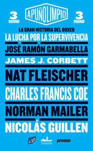 GRAN HISTORIA DEL BOXEO, LA. LA LUCHA POR LA SUPERVIVENCIA / A PUÑO LIMPIO ROUND 3