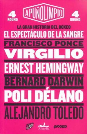GRAN HISTORIA DEL BOXEO, LA. EL ESPECTACULO DE LA SANGRE / A PUÑO LIMPIO ROUND 4