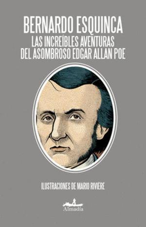 INCREIBLES AVENTURAS DEL ASOMBROSO EDGAR ALLAN POE, LAS