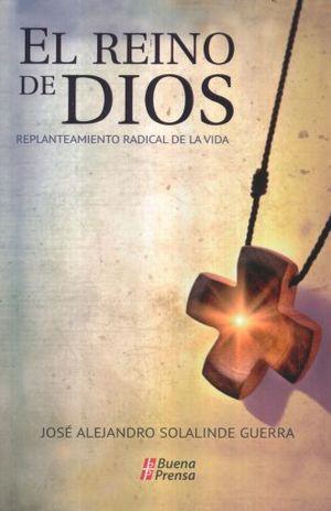 REINO DE DIOS, EL. REPLANETAMIENTO RADICAL DE LA VIDA