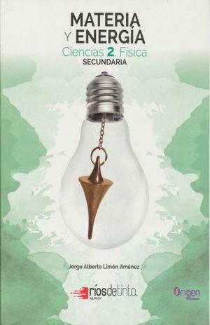 MATERIA Y ENERGIA. CIENCIAS 2 FISICA SECUNDARIA