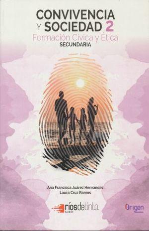 CONVIVENCIA Y SOCIEDAD 2. FORMACION CIVICA Y ETICA SECUNDARIA