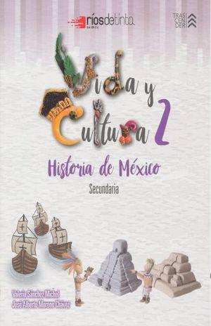 VIDA Y CULTURA 2. HISTORIA DE MEXICO SECUNDARIA