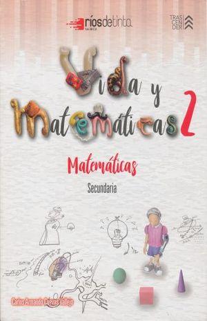 VIDA Y MATEMATICAS 2. MATEMATICAS SECUNDARIA