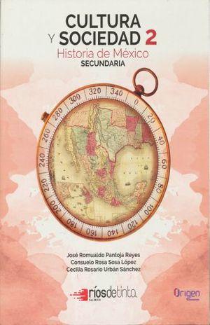 CULTURA Y SOCIEDAD 2. HISTORIA DE MEXICO SECUNDARIA