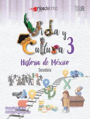 Vida y cultura 3. Historia de México Secundaria