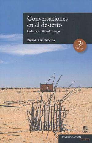 CONVERSACIONES EN EL DESIERTO. CULTURA Y TRAFICO DE DROGAS