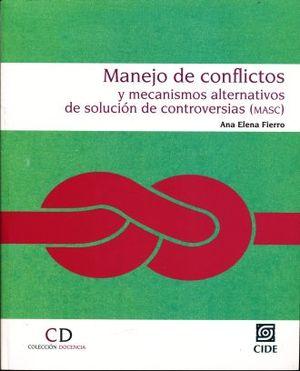 MANEJO DE CONFLICTOS Y MECANISMOS ALTERNATIVOS DE SOLUCION DE CONTROVERSIAS (MASC)