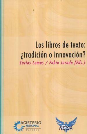 LIBROS DE TEXTO TRADICION O INNOVACION, LOS