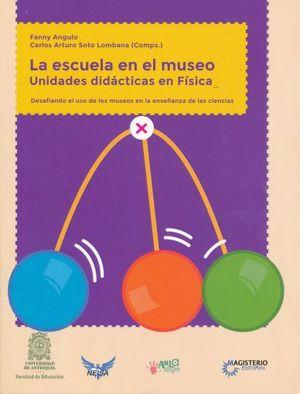 ESCUELA EN EL MUSEO. UNIDADES DIDACTICAS EN FISICA