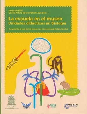 ESCUELA EN EL MUSEO. UNIDADES DIDACTICAS EN BIOLOGIA