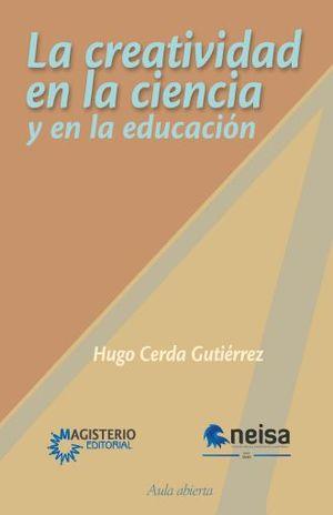 CREATIVIDAD EN LA CIENCIA Y EN LA EDUCACION, LA