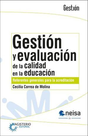GESTION Y EVALUACION DE LA CALIDAD  EN LA EDUCACION. REFERENCIAS GENERALES PARA LA ACREDITACION