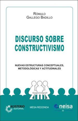 DISCURSO SOBRE CONSTRUCTIVISMO. NUEVAS ESTRUCTURAS CONCEPTUALES METODOLOGICAS Y ACTITUDINALES