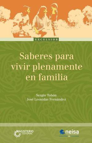 SABERES PARA VIVIR PLENAMENTE EN FAMILIA