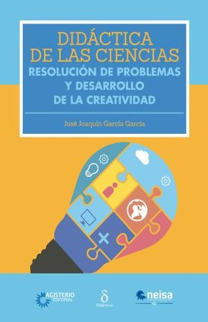 DIDACTICA DE LAS CIENCIAS. RESOLUCION DE PROBLEMAS Y DESARROLLO DE LA CREATIVIDAD