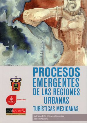 PROCESOS EMERGENTES DE LAS REGIONES URBANAS TURISTICAS MEXICANAS