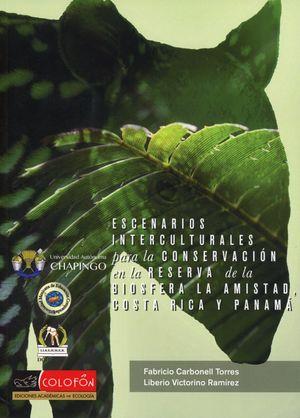 ESCENARIOS INTERCULTURALES PARA LA CONSERVACION EN LA RESERVA DE LA BIOSFERA LA AMISTAD COSTA RICA Y PANAMA