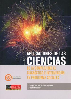 APLICACIONES DE LAS CIENCIAS DE LA COMPLEJIDAD AL DIAGNOSTICO E INTERVENCION EN PROBLEMAS SOCIALES