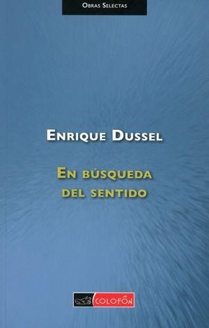 EN BUSQUEDA DEL SENTIDO. SOBRE EL ORIGEN Y DESARROLLO DE UNA FILOSOFIA DE LA LIBERACION