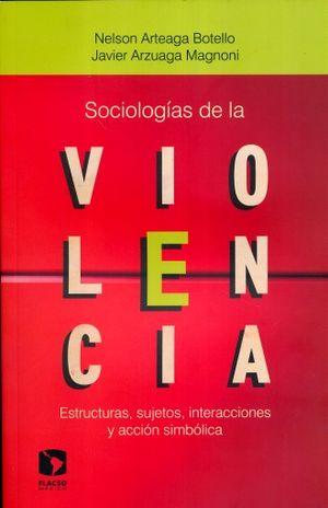 SOCIOLOGIAS DE LA VIOLENCIA. ESTRUCTURAS SUJETOS INTERACCIONES Y ACCION SIMBOLICA
